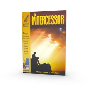 O Intercessor | Norman Grubb
