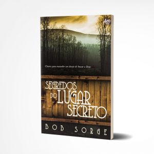 Segredos Do Lugar Secreto | Bob Sorge