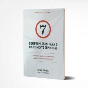 7 Compromissos Para o Crescimento Espiritual I Mike Bickle