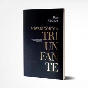 Misericórdia Triunfante I Dale Anderson