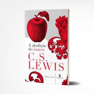 A Abolição do Homem | C . S . Lewis