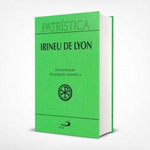 Patrística – Contra as Heresias – Vol. 4 I Irineu de Lion