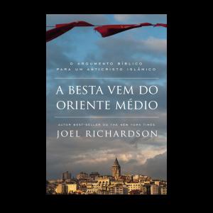 A Besta Vem do Oriente | Joel Richardson