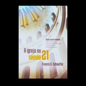 A Igreja no Século 21 | Francis A. Schaeffer